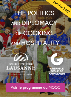 Inscrivez-vous au MOOC The Politics of Diplomacy of Cooking and Hospitality - Janvier 2017