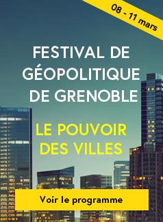 Participez au festival de géopolitique de Grenoble - mars 2017
